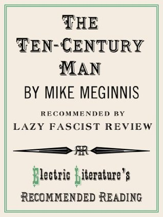 The Ten-Century Man (Electric Literature's Recommended Reading Book 104)