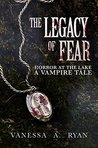 The Legacy of Fear: Horror at the Lake (A Vampire Tale #1)