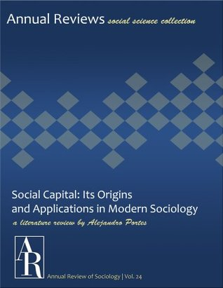 Social Capital: Its Origins and Applications in Modern Sociology