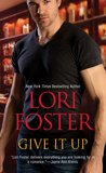 Give it Up by Lori Foster