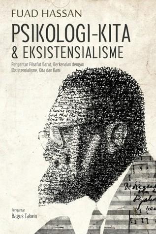 Psikologi Kita Eksistensialisme By Fuad Hassan
