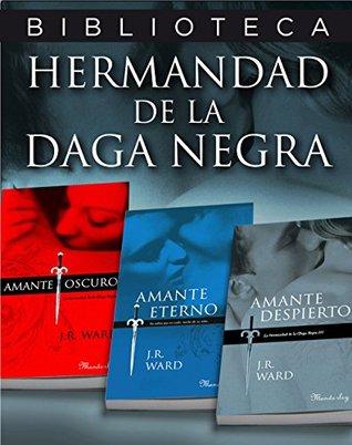 Biblioteca Hermandad de la Daga Negra: Amante oscuro / Amante eterno / Amante despierto (La hermandad de la Daga Negra, #1-3)