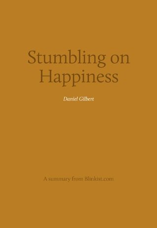Key insights from Stumbling on Happiness