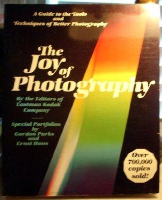 The Joy Of Photography by Eastman Kodak Company