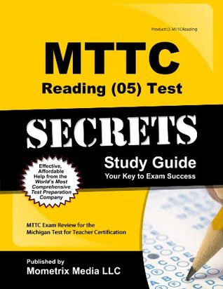MTTC Reading (05) Test Secrets Study Guide: MTTC Exam Review for the Michigan Test for Teacher Certification