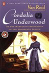 Cordelia Underwood: Or, the Marvelous Beginnings of the Moosepath League