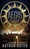 Aegis: Catalyst Grove (Aegis Series, #1)