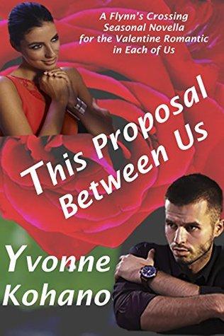 This Proposal Between Us: A Flynn's Crossing Seasonal Novella