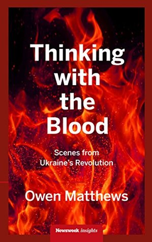 Thinking with the Blood: Scenes from Ukraine's revolution