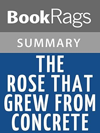 The Rose That Grew from Concrete by Tupac Shakur l Summary & Study Guide