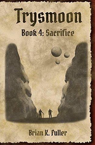 Sacrifice (The Trysmoon Saga, #4)