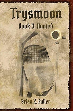 Hunted (The Trysmoon Saga, #3)