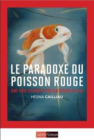 Le paradoxe du poisson rouge Une voie chinoise pour réussir