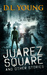 Juarez Square and Other Sto...