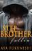 Stepbrother Fallen by Aya Fukunishi