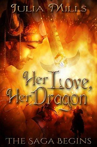 Her Love, Her Dragon: The Saga Begins (Dragon Guards, #0.5)