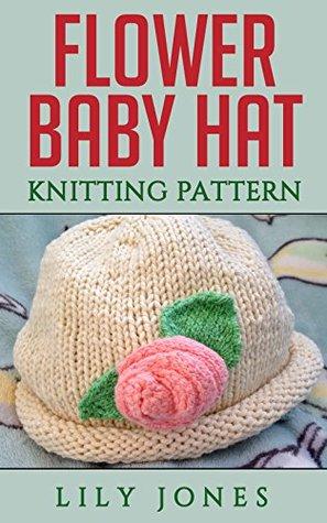 Flower Baby Hat Knitting Pattern By Lilly Jones