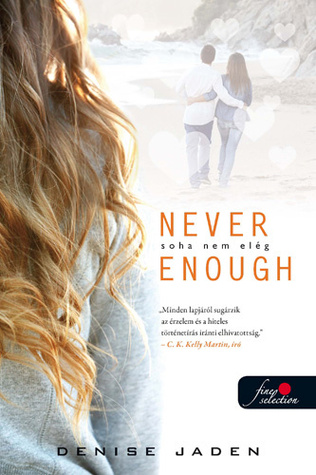 Never Enough - Soha nem elég