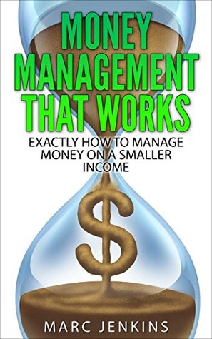 Finance: Money Management That Works: How To Manage Money On A Smaller Income