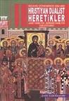Bizans Doneminde (650-1405) Hristiyan Dualist Heretikler