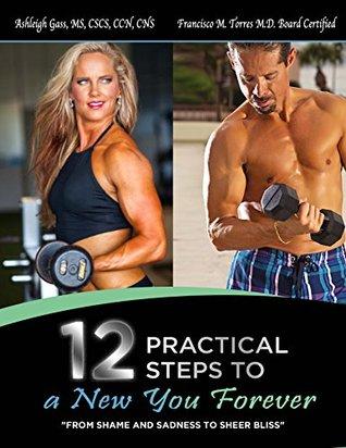 Descarga gratuita de búsqueda de libros electrónicos de Rapidshare 12 Practical Steps to a New You Forever: From Shame and Sadness to Sheer Bliss