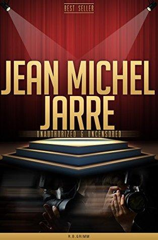 Jean Michel Jarre Unauthorized & Uncensored