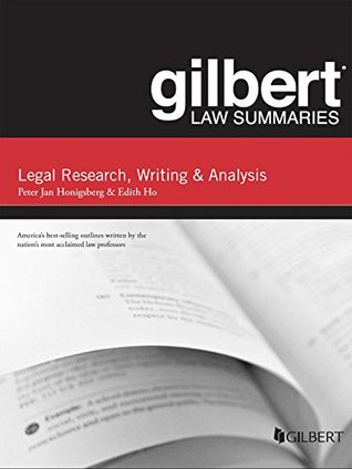 Gilbert Law Summary on Legal Research, Writing, and Analysis