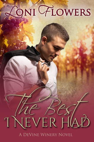 The Best I Never Had by Loni Flowers