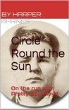 Circle Round the Sun : On the run with Pretty Boy Floyd