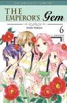 The Emperor's Gem vol. 06 (The Emperor's Gem, #6)