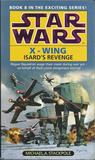 Isard's Revenge (Star Wars: X-Wing, #8)
