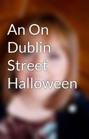 An On Dublin Street Halloween by Samantha Young