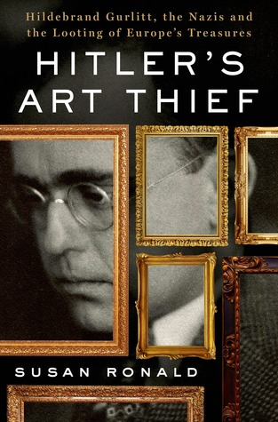 Image result for Hitler's Art Thief: Hildebrand Gurlitt, the Nazis, and the Looting of Europe's Treasures,