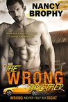 The Wrong Brother (Wrong Never Felt So Right Book 1)