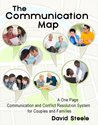 The Communication Map: A One-Page Communication and Conflict Resolution System for Couples, Parents, and Families