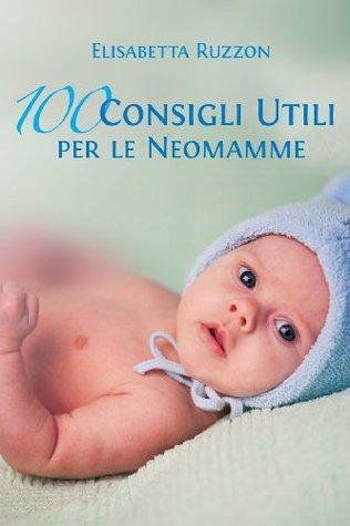 Libros en línea leídos gratis sin descargar 100 consigli utili per le neo mamme
