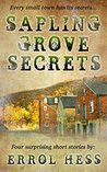 Sapling Grove Secrets: Four Surprising Short Stories