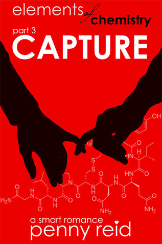 Review⎜Capture (Elements of Chemistry #3) by Penny Reid