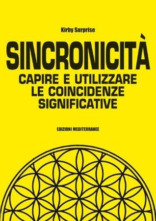 Sincronicità: Capire e utilizzare le coincidenze significative