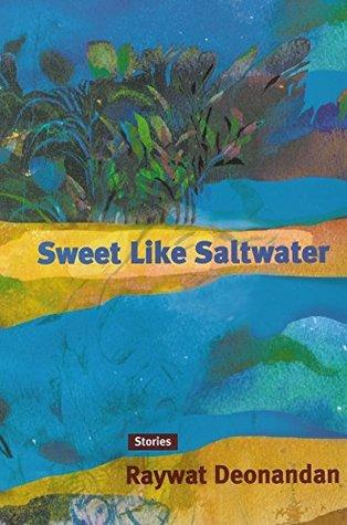 Sweet Like Saltwater: Stories