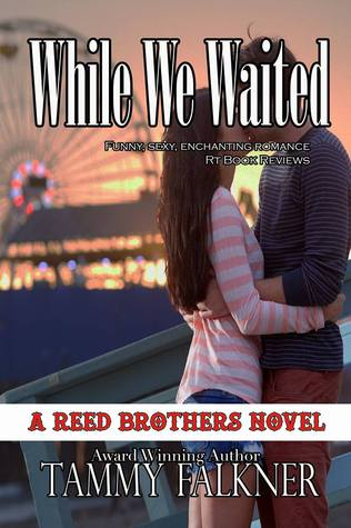 While We Waited (The Reed Brothers, #8)