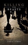 Killing the Beasts (DI Spicer Book 1)