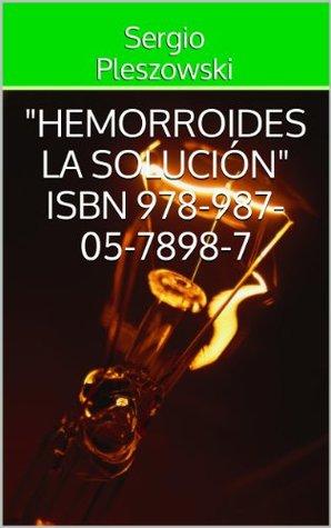 HEMORROIDES LA SOLUCIÓN ISBN 978-987-05-7898-7