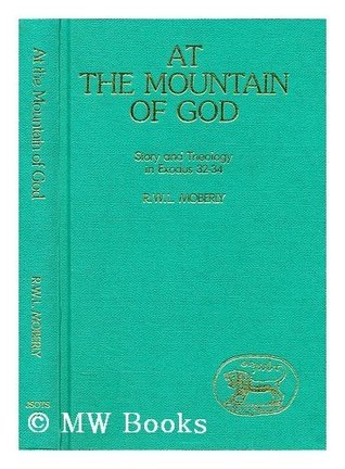 At the Mountain of God: Story and Theology in Exodus 32–34 (JSOT Supplement, #22)
