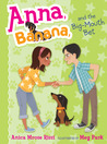 Anna, Banana, and the Big-Mouth Bet(Anna, Banana, #3)