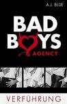 BAD BOYS AGENCY - Verführung (Bad boys agency, #1)