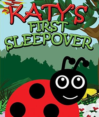 Katy's First Sleepover: Children's Books and Bedtime Stories For Kids Ages 3-8 for Good Morals (Books For Kids Series)