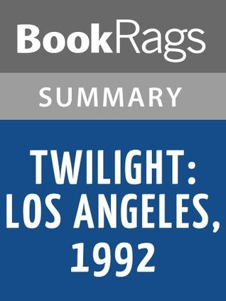 Twilight: Los Angeles, 1992, by Anna Deavere Smith | Summary & Study Guide