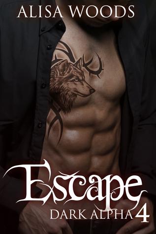 Escape (Dark Alpha, #4)