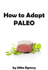 How to Adapt Paleo to Your Life